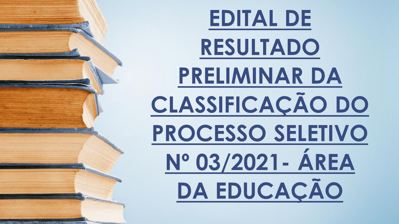 EDITAL DE RESULTADO PRELIMINAR DA CLASSIFICAÇÃO DO PROCESSO